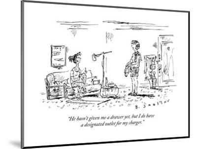 """""""He hasn't given me a drawer yet, but I do have a designated outlet for my?"""" - New Yorker Cartoon-Barbara Smaller-Mounted Premium Giclee Print"""