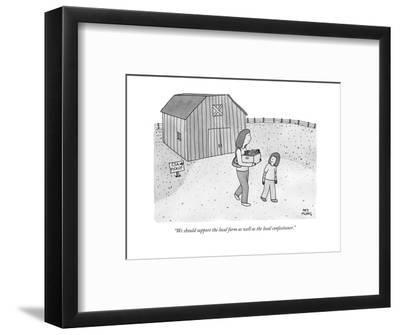 """We should support the local farm as well as the local confectioner."" - New Yorker Cartoon--Framed Premium Giclee Print"