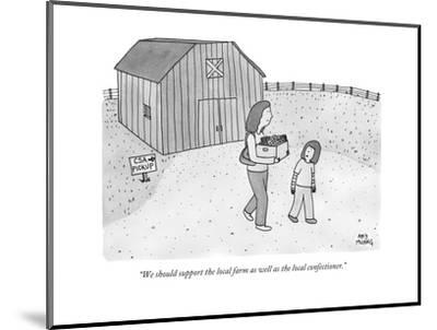 """We should support the local farm as well as the local confectioner."" - New Yorker Cartoon--Mounted Premium Giclee Print"