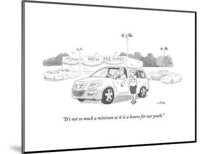 """""""It's not so much a minivan as it is a hearse for our youth."""" - New Yorker Cartoon--Mounted Premium Giclee Print"""