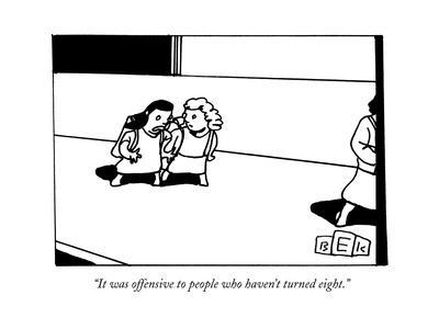 """""""It was offensive to people who haven't turned eight."""" - New Yorker Cartoon--Framed Premium Giclee Print"""