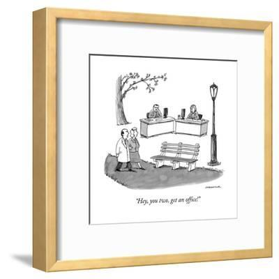 """""""Hey, you two, get an office!"""" - New Yorker Cartoon--Framed Premium Giclee Print"""