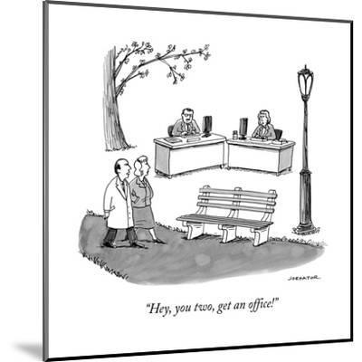 """""""Hey, you two, get an office!"""" - New Yorker Cartoon--Mounted Premium Giclee Print"""