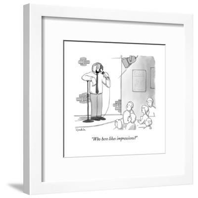 """""""Who here likes impressions?"""" - New Yorker Cartoon--Framed Premium Giclee Print"""