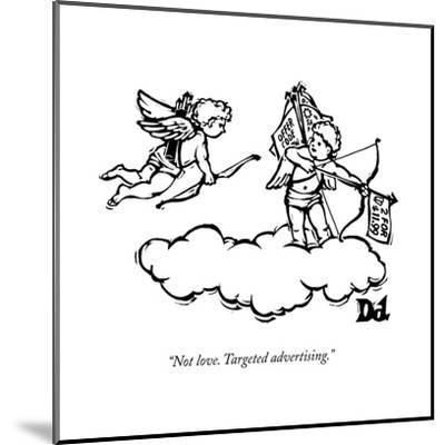 """Not love. Targeted advertising."" - New Yorker Cartoon--Mounted Premium Giclee Print"
