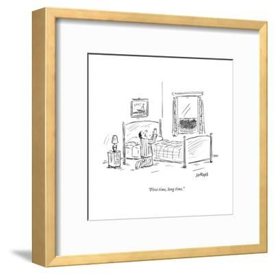 """""""First time, long time."""" - New Yorker Cartoon--Framed Premium Giclee Print"""