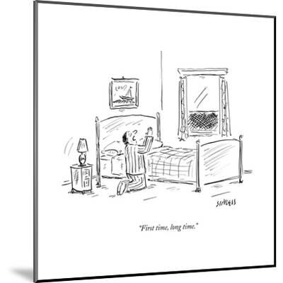 """""""First time, long time."""" - New Yorker Cartoon--Mounted Premium Giclee Print"""