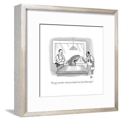 """""""Do you remember what you had for lunch last Thursday?"""" - New Yorker Cartoon-Paul Noth-Framed Premium Giclee Print"""