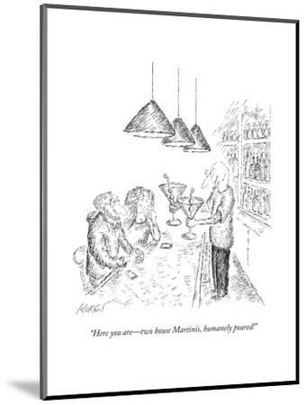 """""""Here you are?two house Martinis, humanely poured!"""" - New Yorker Cartoon-Edward Koren-Mounted Premium Giclee Print"""