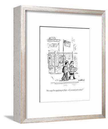 """No way I'm applying to Yale?it's a total jock school."" - Cartoon-David Sipress-Framed Premium Giclee Print"