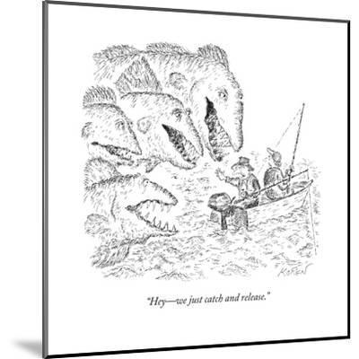 """Hey?we just catch and release."" - New Yorker Cartoon-Edward Koren-Mounted Premium Giclee Print"