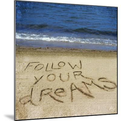 Follow Your Dreams in the Sand-Kimberly Glover-Mounted Photographic Print