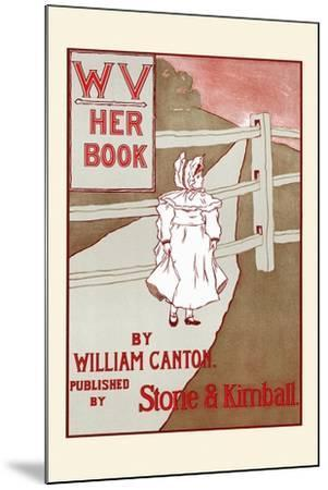 Wv, Her Book by William Canton-F. Berkeley Smith-Mounted Art Print