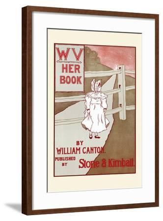 Wv, Her Book by William Canton-F. Berkeley Smith-Framed Art Print