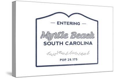 Myrtle Beach, South Carolina - Now Entering (Blue)-Lantern Press-Stretched Canvas Print