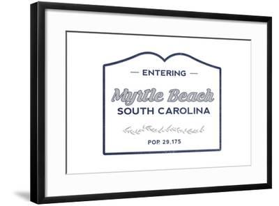 Myrtle Beach, South Carolina - Now Entering (Blue)-Lantern Press-Framed Art Print