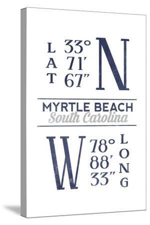 Myrtle Beach, South Carolina - Latitude and Longitude (Blue)-Lantern Press-Stretched Canvas Print