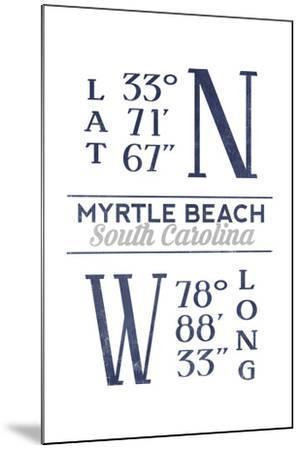 Myrtle Beach, South Carolina - Latitude and Longitude (Blue)-Lantern Press-Mounted Art Print