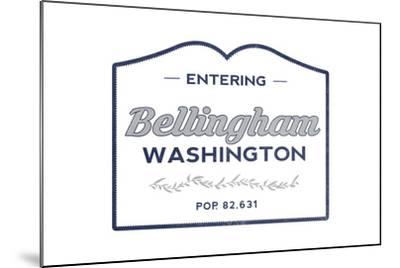 Bellingham, Washington - Now Entering (Blue)-Lantern Press-Mounted Art Print