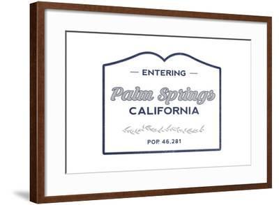 Palm Springs, California - Now Entering (Blue)-Lantern Press-Framed Art Print