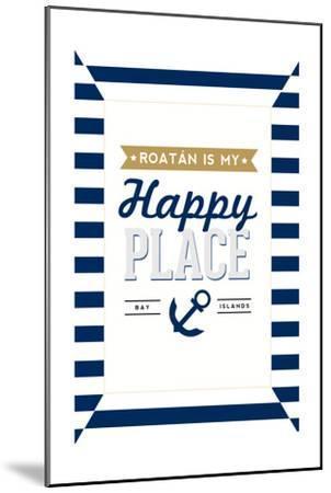 Roatan is my Happy Place - Stripes-Lantern Press-Mounted Art Print