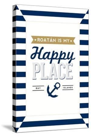Roatan is my Happy Place - Stripes-Lantern Press-Stretched Canvas Print