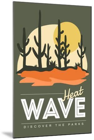 Heat Wave (Cactus) - Discover the Parks-Lantern Press-Mounted Art Print