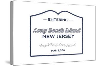 Long Beach Island, New Jersey - Now Entering (Blue)-Lantern Press-Stretched Canvas Print