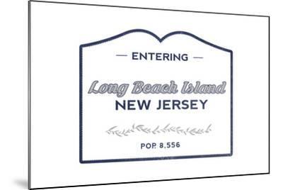 Long Beach Island, New Jersey - Now Entering (Blue)-Lantern Press-Mounted Art Print