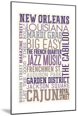New Orleans, Louisiana - Typography-Lantern Press-Mounted Art Print