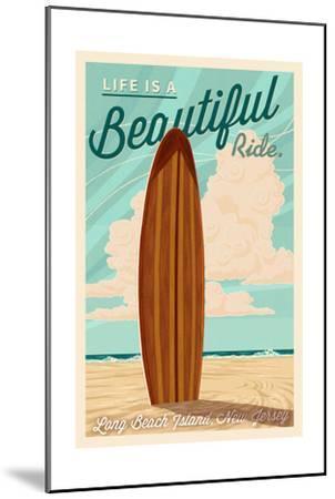 LBI, New Jersey - Life is a Beautiful Ride - Surfboard - Letterpress-Lantern Press-Mounted Art Print