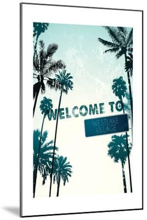 Westlake Village, California - Street Sign and Palms-Lantern Press-Mounted Art Print
