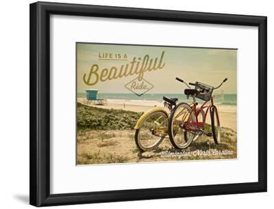 Wilmington, North Carolina - Life is a Beautiful Ride - Beach Cruisers-Lantern Press-Framed Art Print