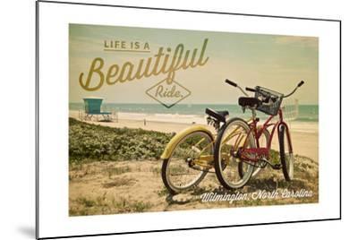 Wilmington, North Carolina - Life is a Beautiful Ride - Beach Cruisers-Lantern Press-Mounted Art Print