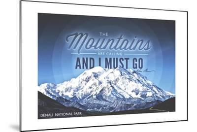 John Muir - the Mountains are Calling - Denali National Park, Alaska - Circle-Lantern Press-Mounted Art Print