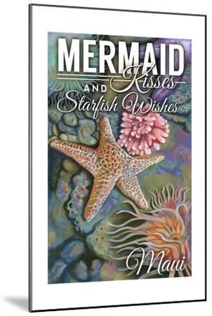 Maui, Hawaii - Mermaid Kisses and Starfish Wishes - Tidepool-Lantern Press-Mounted Art Print