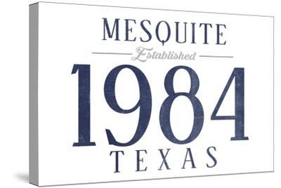 Mesquite, Texas - Established Date (Blue)-Lantern Press-Stretched Canvas Print