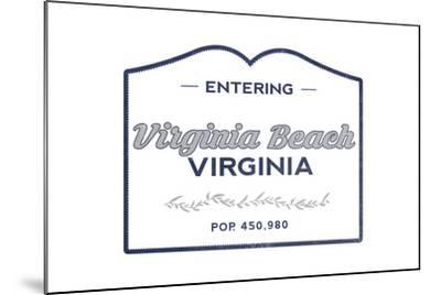 Virginia Beach, Virginia - Now Entering (Blue)-Lantern Press-Mounted Art Print