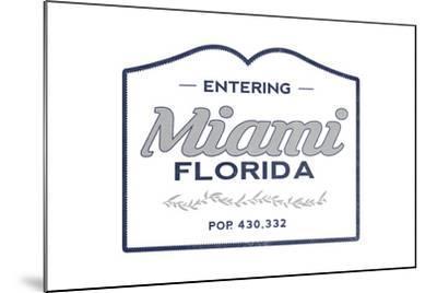 Miami, Florida - Now Entering (Blue)-Lantern Press-Mounted Art Print