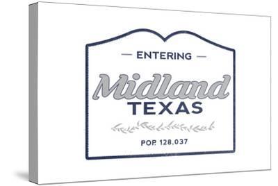 Midland, Texas - Now Entering (Blue)-Lantern Press-Stretched Canvas Print