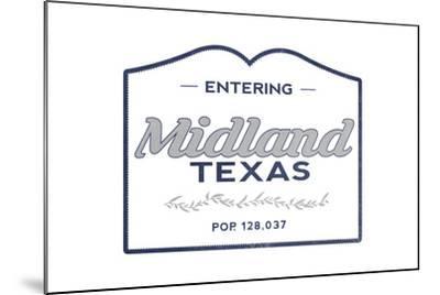 Midland, Texas - Now Entering (Blue)-Lantern Press-Mounted Art Print