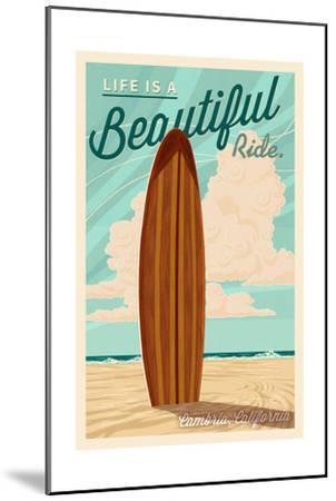 Cambria, California - Life is a Beautiful Ride - Surfboard - Letterpress-Lantern Press-Mounted Art Print