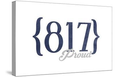Fort Worth, Texas - 817 Area Code (Blue)-Lantern Press-Stretched Canvas Print