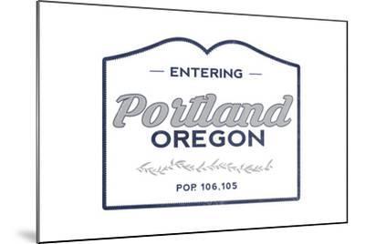 Portland, Oregon - Now Entering (Blue)-Lantern Press-Mounted Art Print