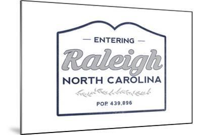Raleigh, North Carolina - Now Entering (Blue)-Lantern Press-Mounted Art Print