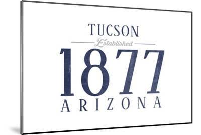 Tucson, Arizona - Established Date (Blue)-Lantern Press-Mounted Art Print