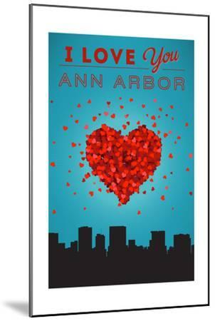 I Love You Ann Arbor, Michigan-Lantern Press-Mounted Art Print