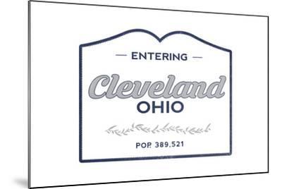 Cleveland, Ohio - Now Entering (Blue)-Lantern Press-Mounted Art Print