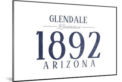 Glendale, Arizona - Established Date (Blue)-Lantern Press-Mounted Art Print