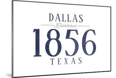 Dallas, Texas - Established Date (Blue)-Lantern Press-Mounted Art Print